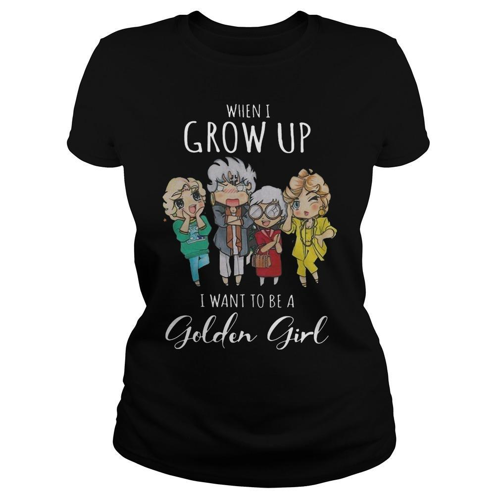 When I Grow Up I Want To Be A Golden Girl Longsleeve