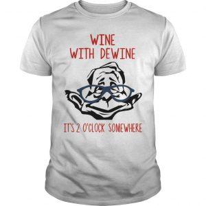 Wine With Dewine T Shirt