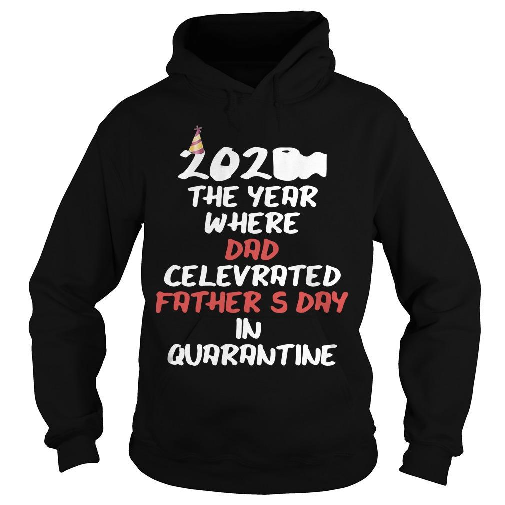 2020 The Year Where Dad Celebrated Father's Day In Quarantine Hoodie