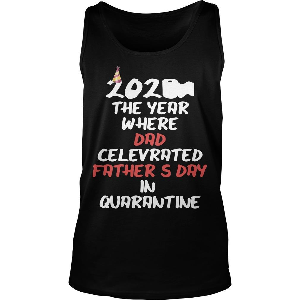 2020 The Year Where Dad Celebrated Father's Day In Quarantine Tank Top