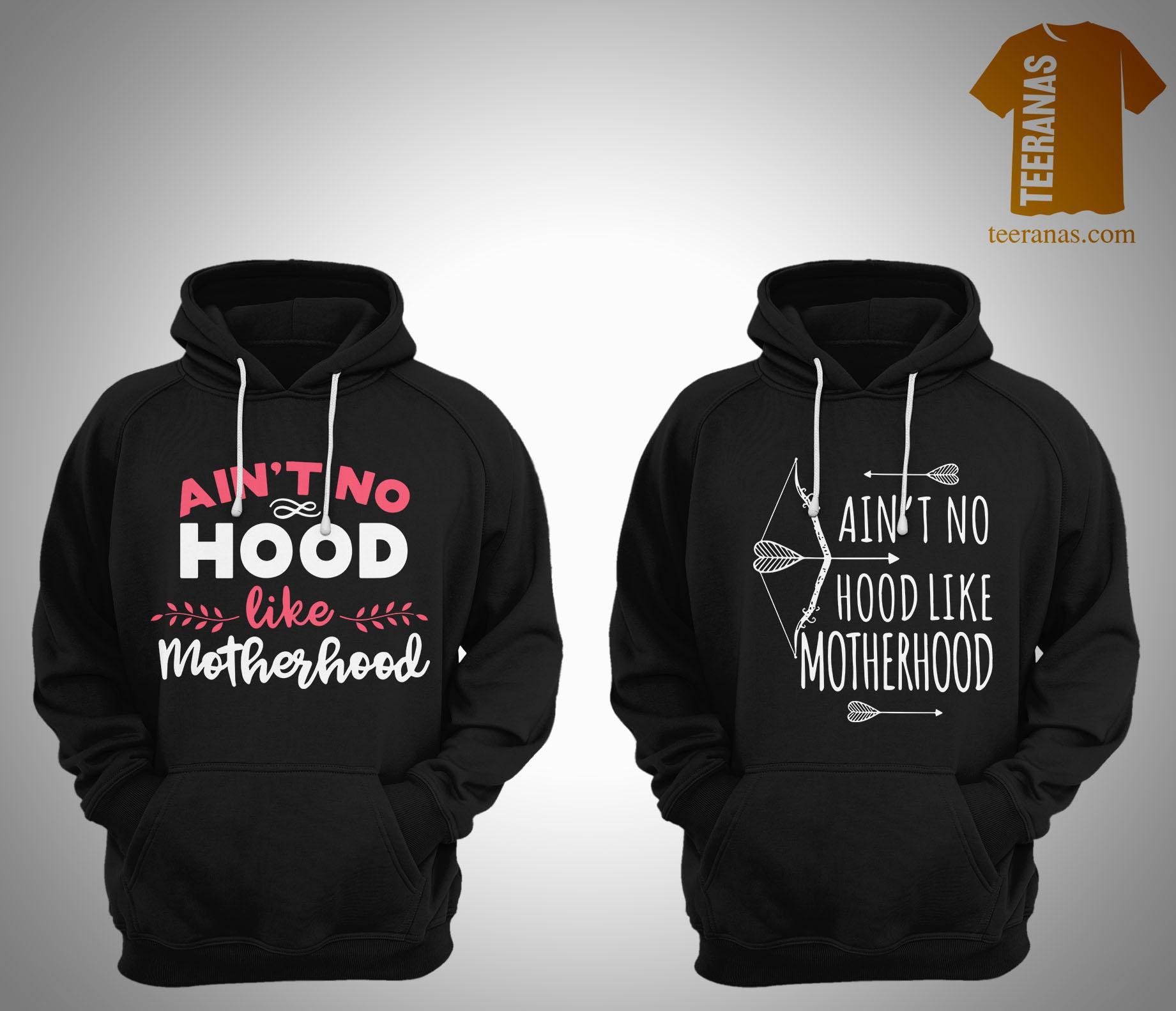 Aint No Hood Like Motherhood Hoodie
