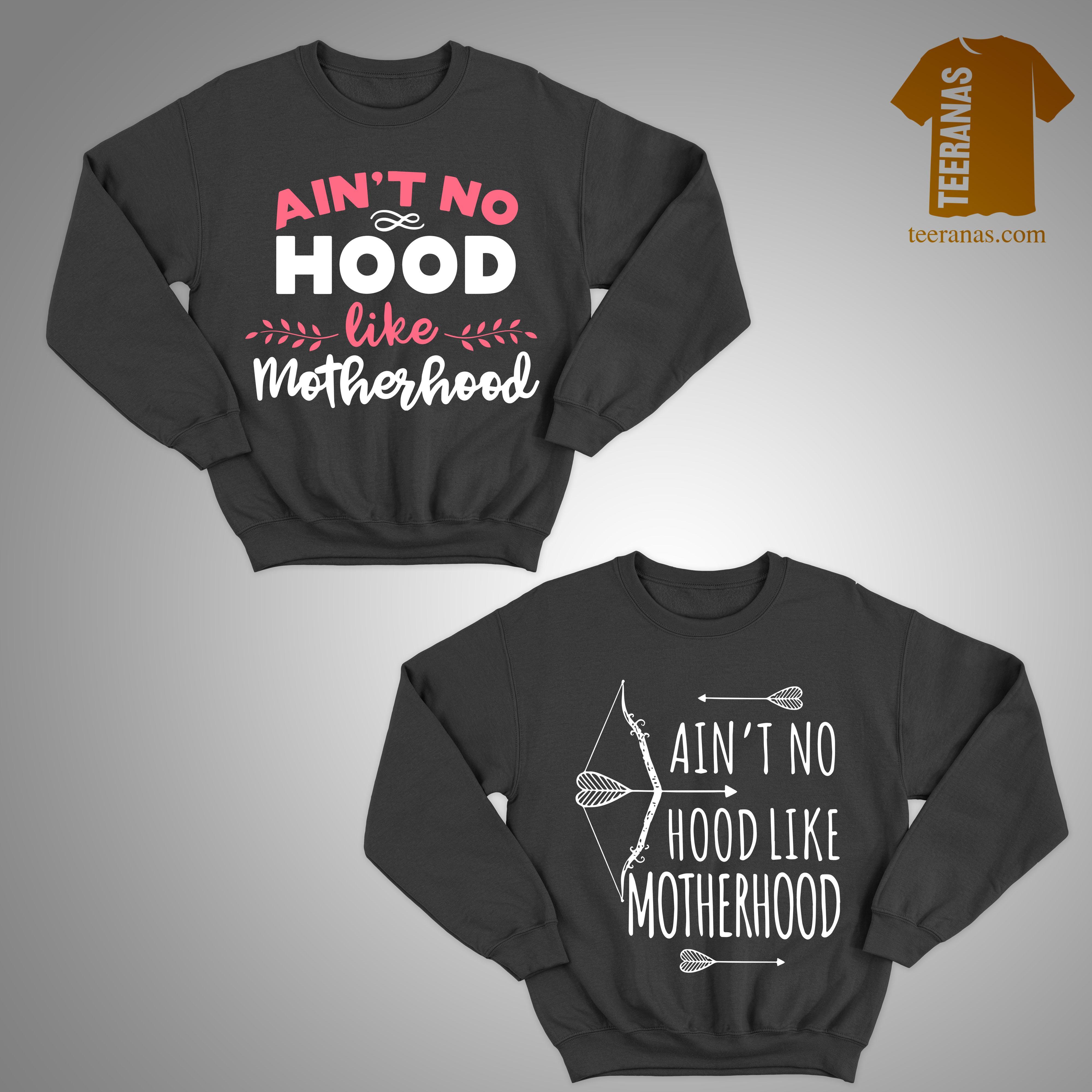 Aint No Hood Like Motherhood Sweater