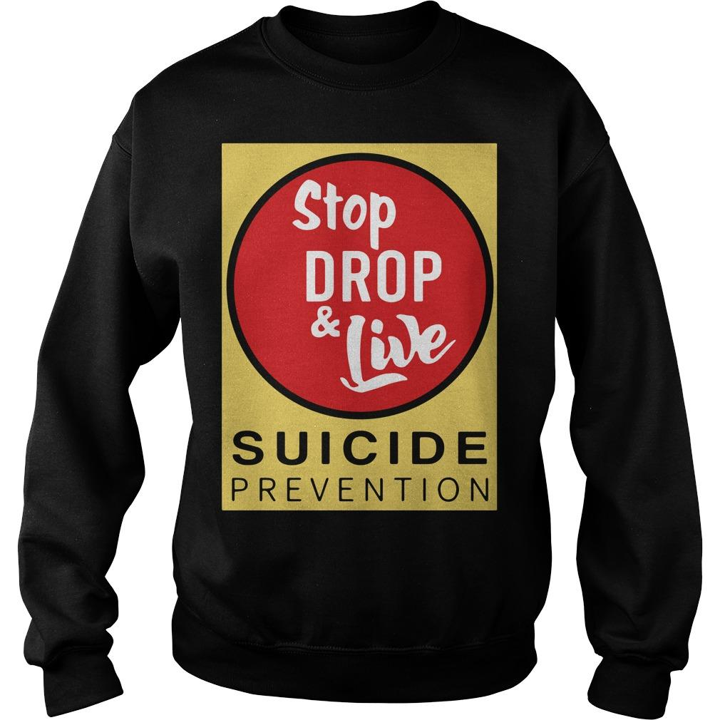 Angela Jones Stop Drop And Live Suicide Prevention Sweater