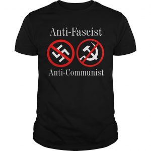 Anti Fascist Anti Communist Shirt