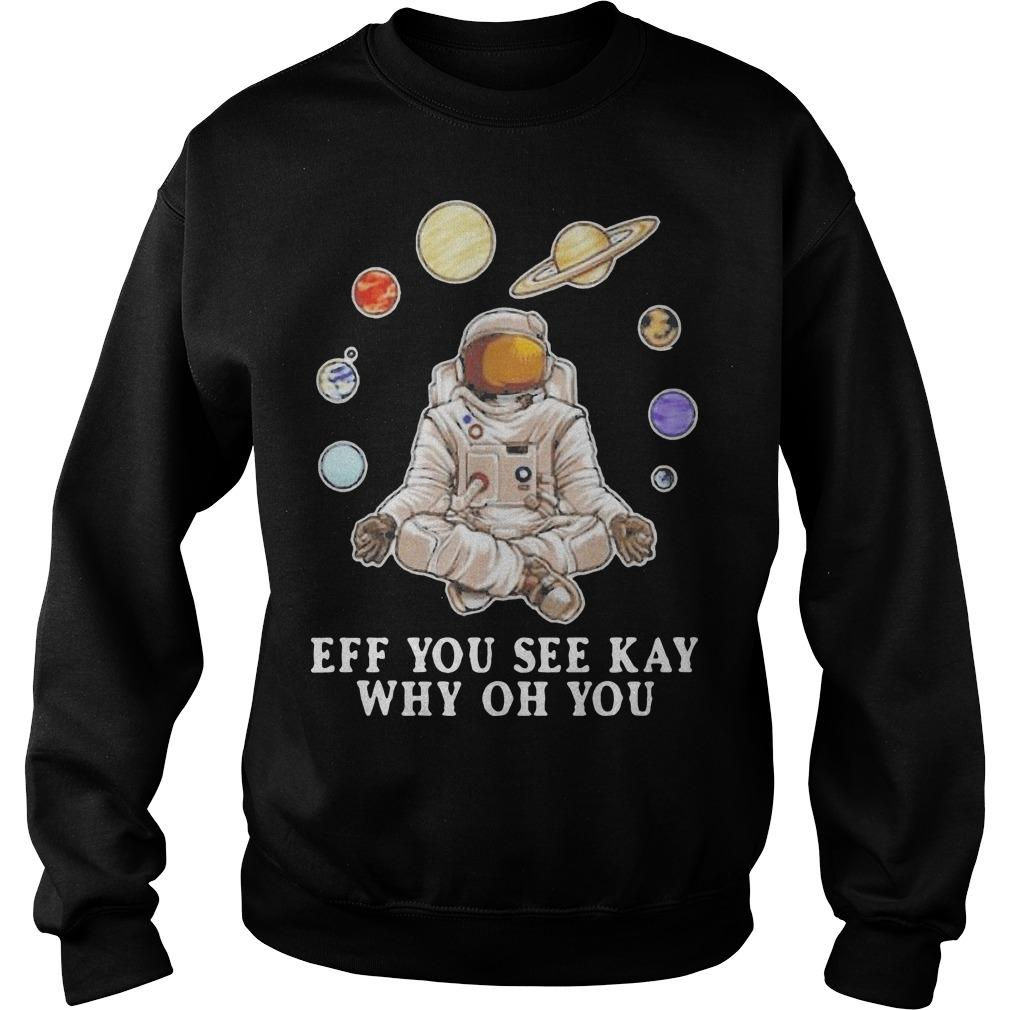 Astronaut Yoga Eff You See Kay Why Oh You Sweater