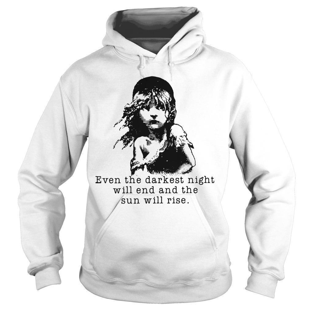 Book Even The Darkest Night Will End And The Sun Will Rise Hoodie