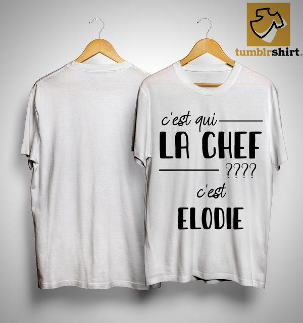 C'est Qui La Chef C'est Elodie Shirt