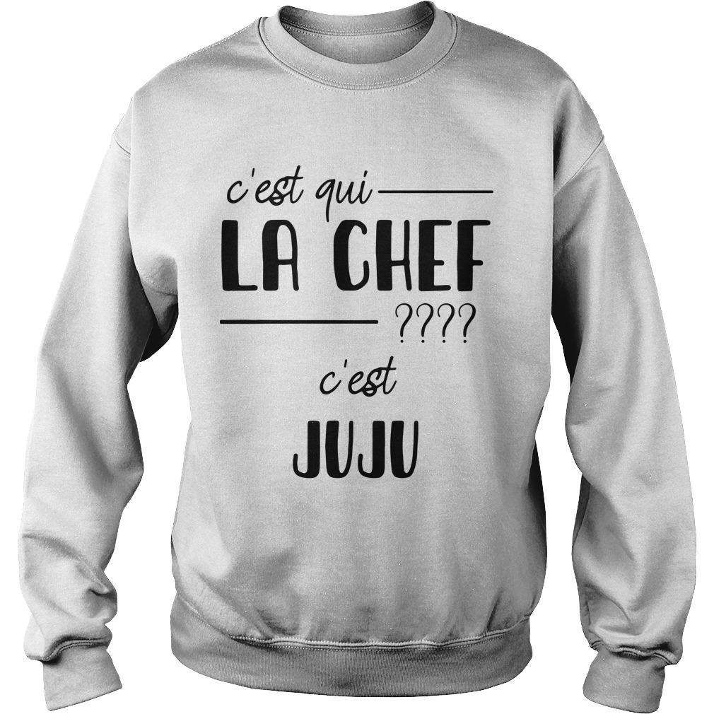 C'est Qui La Chef C'est Juju Sweater