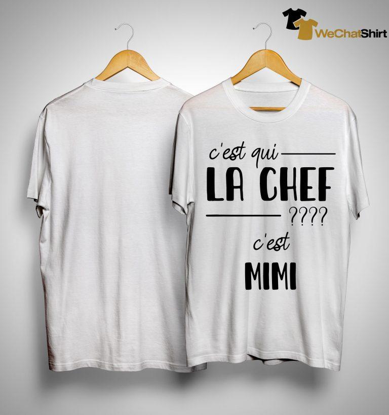 C'est Qui La Chef C'est Mimi Shirt