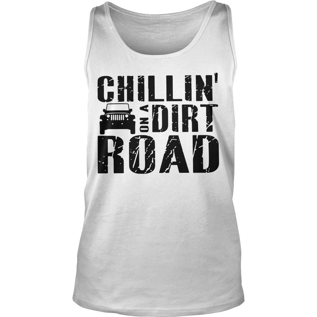 Chillin' On A Dirt Road Tank Top