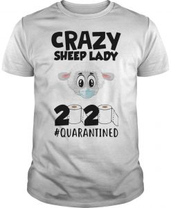 Crazy Sheep Lady 2020 Quarantined Shirt