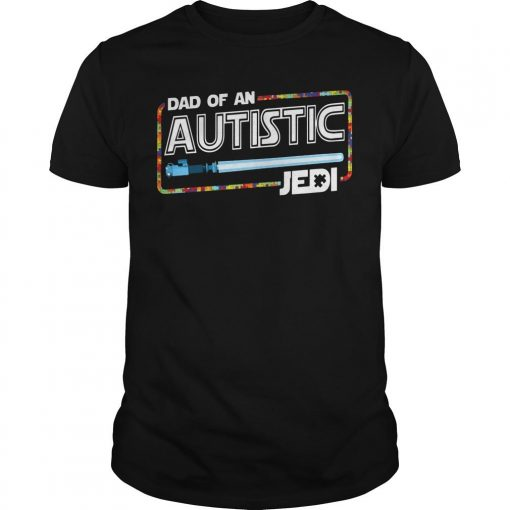 Dad Of An Autistic Jedi Shirt