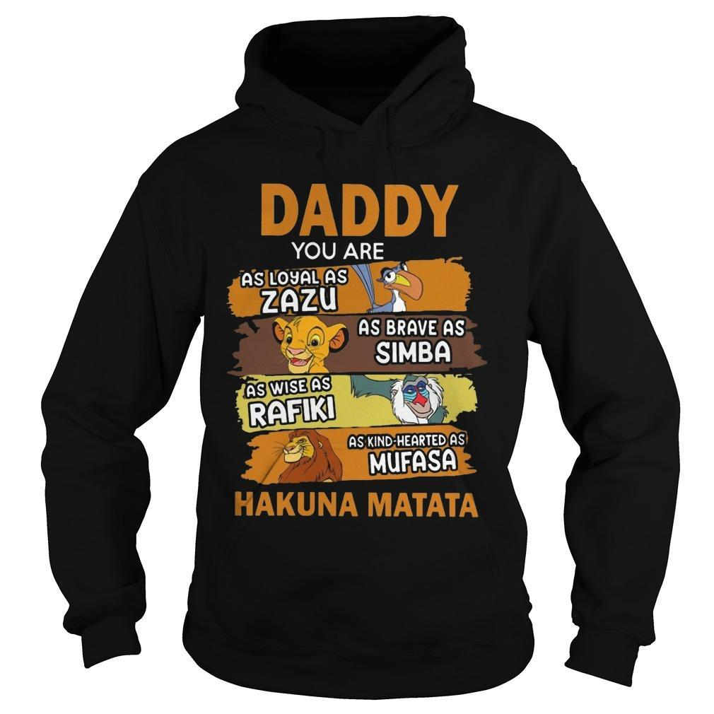 Daddy You Are As Loyal As Zazu As Brave As Simba Hoodie