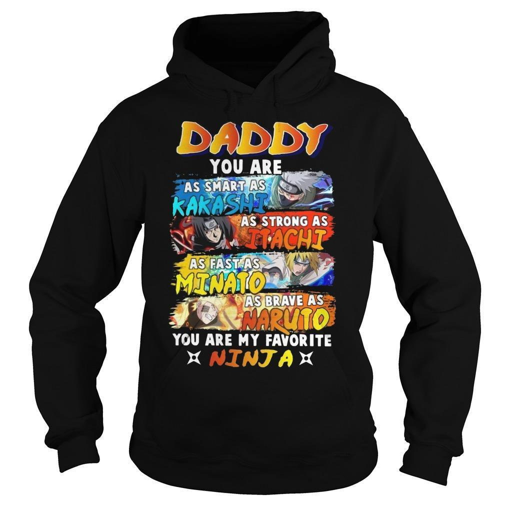 Daddy You Are As Smart As Kakashi As Strong As Itachi Hoodie