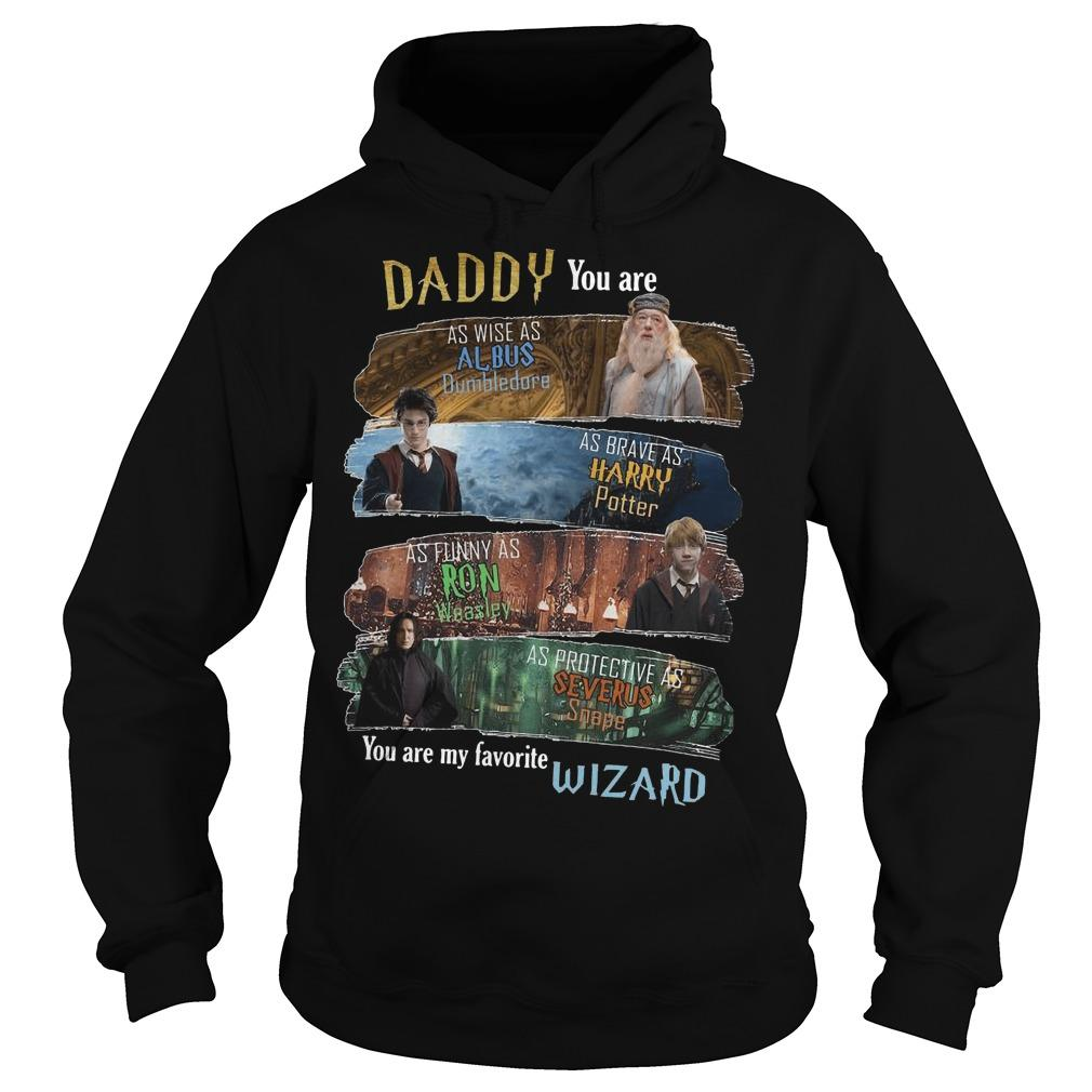 Daddy You Are As Wise As Albus Dumbledore As Brave As Harry Potter Hoodie