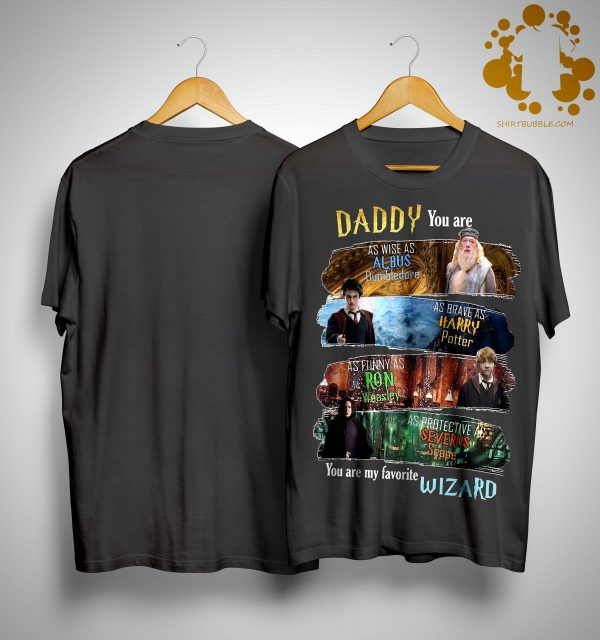 Daddy You Are As Wise As Albus Dumbledore As Brave As Harry Potter Shirt
