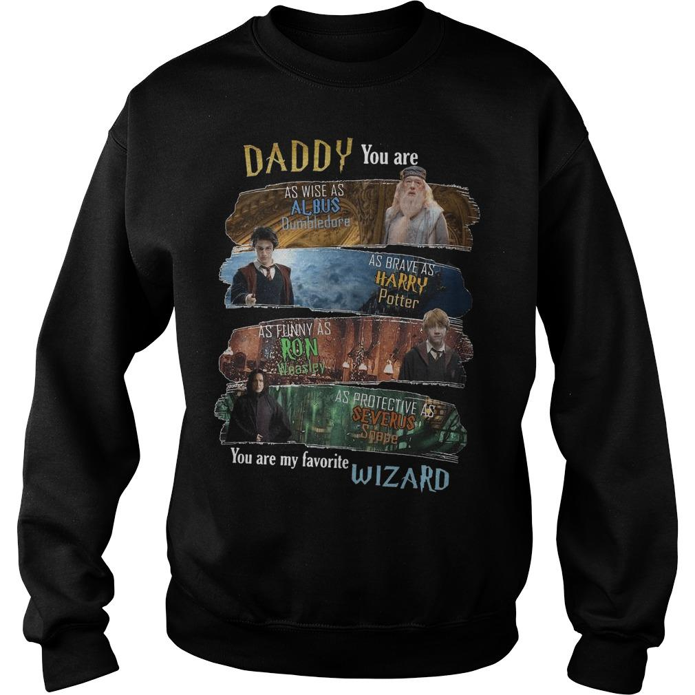 Daddy You Are As Wise As Albus Dumbledore As Brave As Harry Potter Sweater