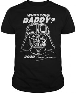 Darth Vader Who's Your Daddy 2020 Shirt