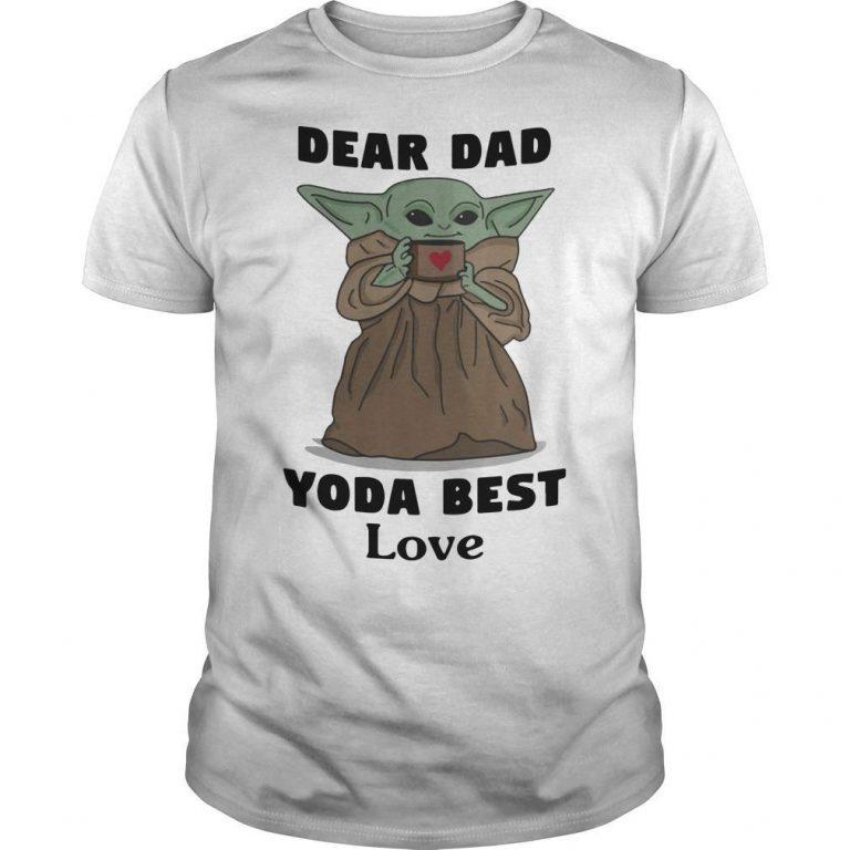 Dear Dad Yoda Best Love Shirt