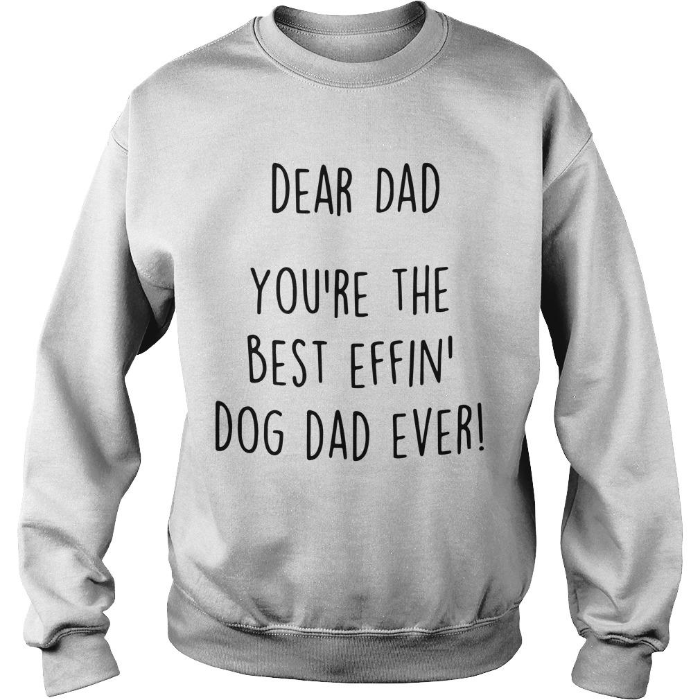 Dear Dad You're The Best Effin' Dog Dad Ever Sweater