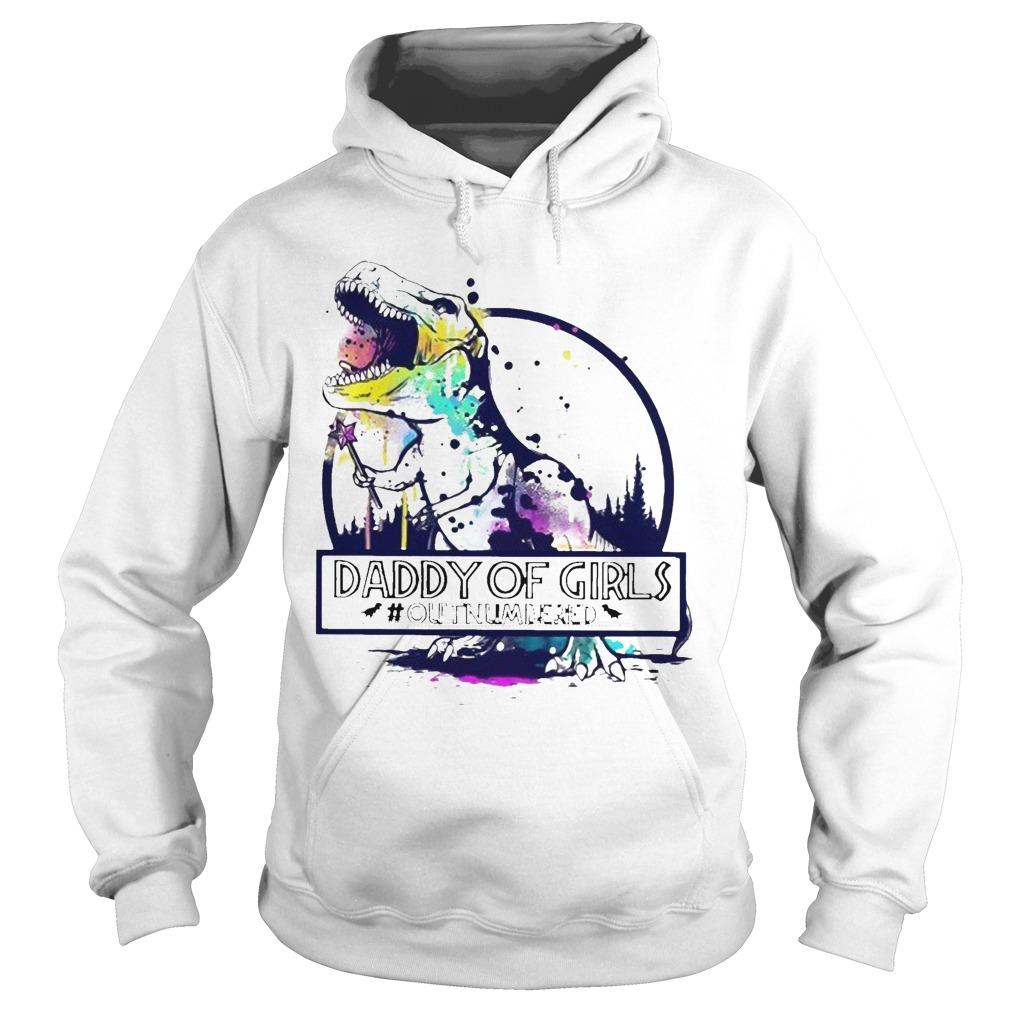 Dinosaur Daddy Of Girls #outnumbered Hoodie