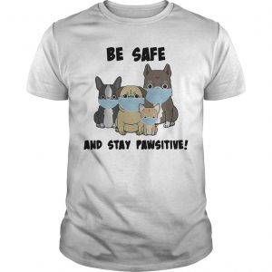 Dog Mask Be Safe And Stay Pawsitive Shirt