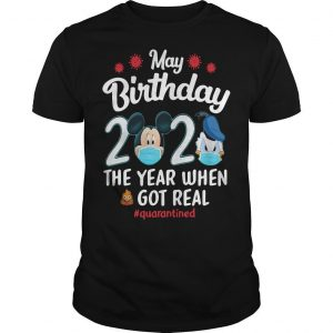 Donald Have A Farm May Birthday 2020 The Year When Shit Got Real Quarantined Shirt