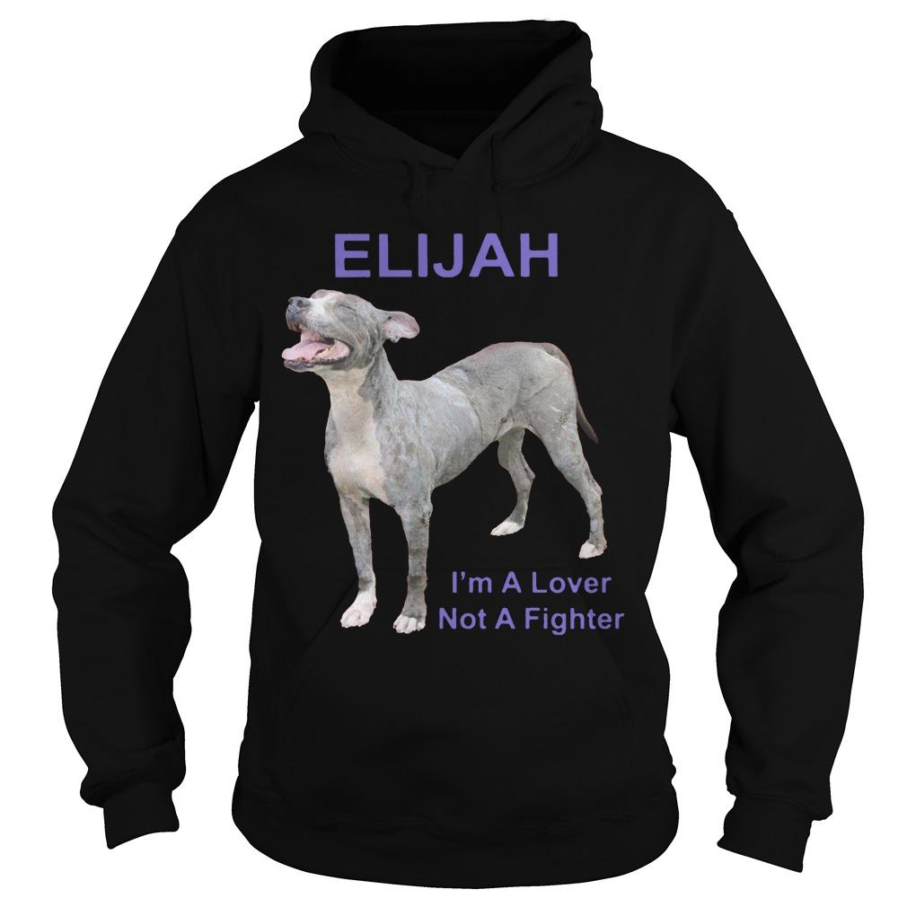Elijah I'm A Lover Not A Fighter Hoodie