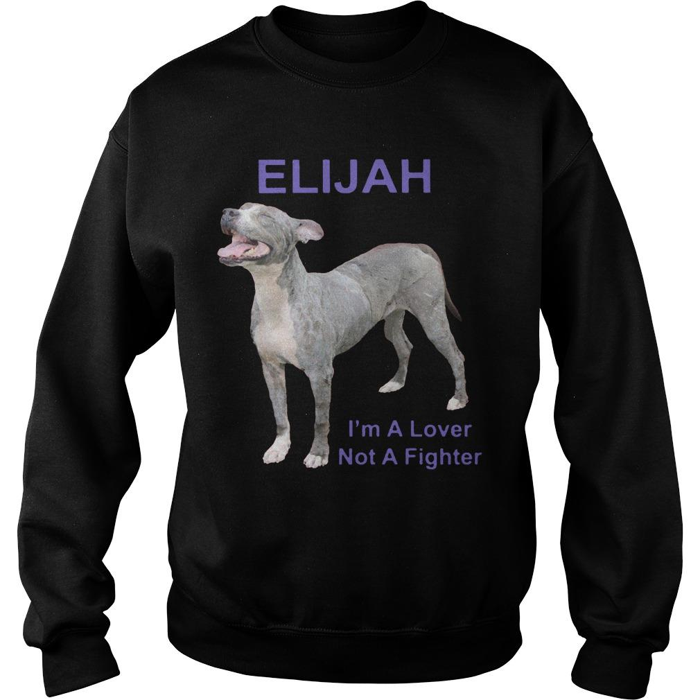 Elijah I'm A Lover Not A Fighter Sweater