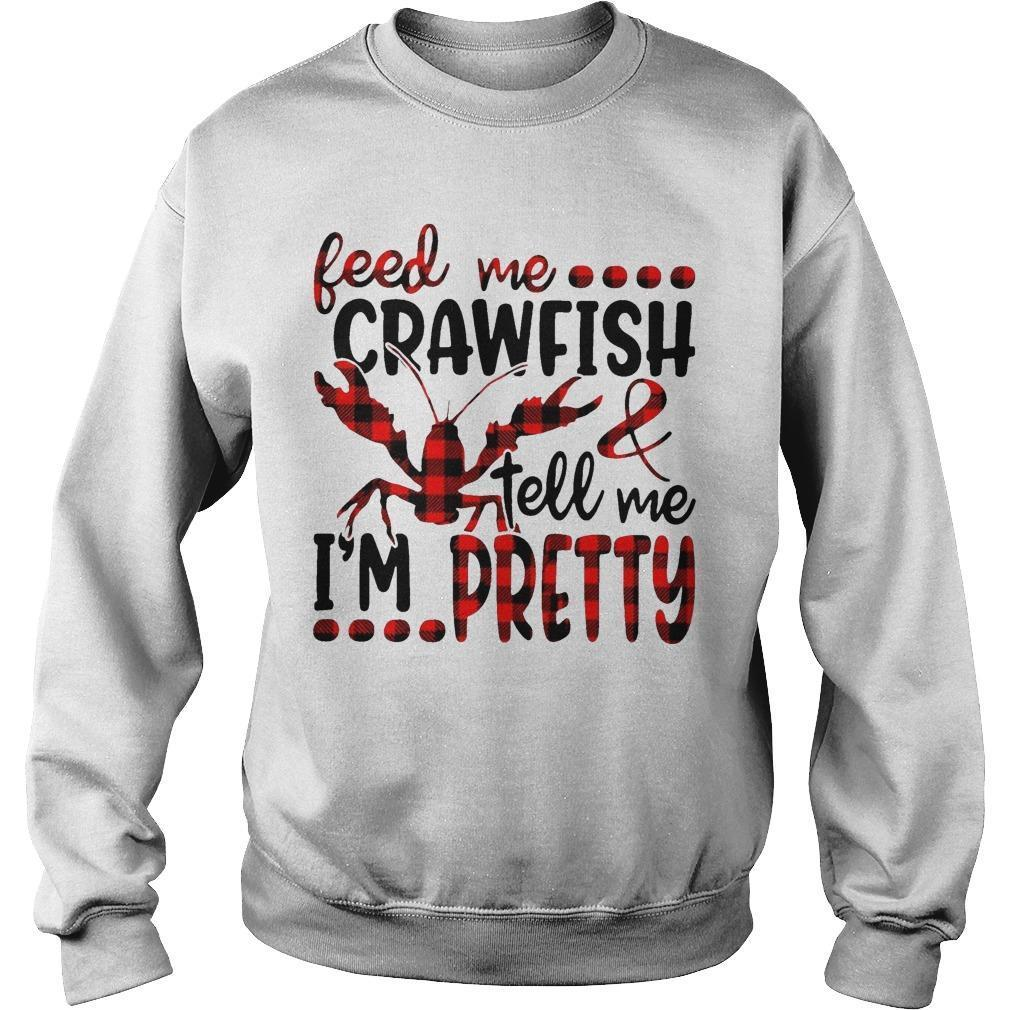 Feed Me Crawfish Tell Me I'm Pretty Sweater