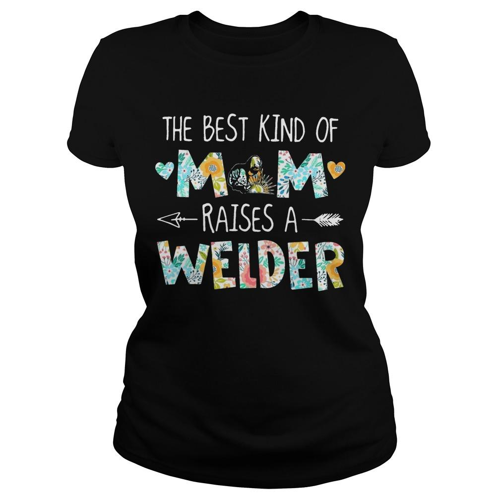 Floral The Best Kind Of Mom Raises A Welder Longsleeve