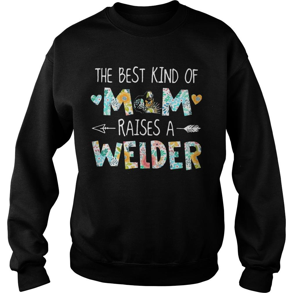 Floral The Best Kind Of Mom Raises A Welder Sweater