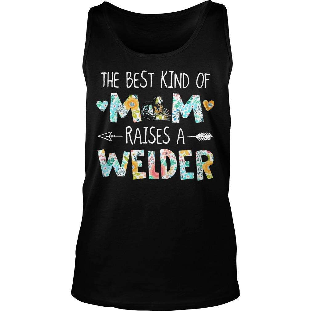 Floral The Best Kind Of Mom Raises A Welder Tank Top