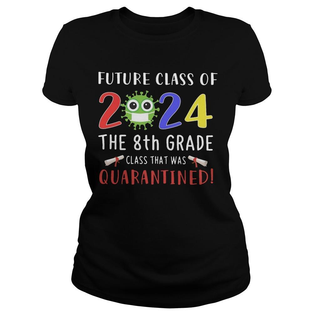 Future Class Of 2024 The 8th Grade Class That Was Quarantined Longsleeve