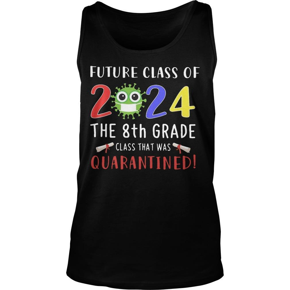Future Class Of 2024 The 8th Grade Class That Was Quarantined Tank Top