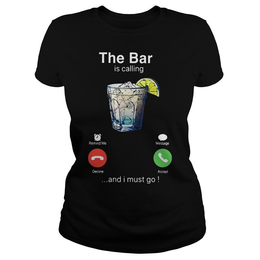 Gin The Bar Is Calling And I Must Go Longsleeve