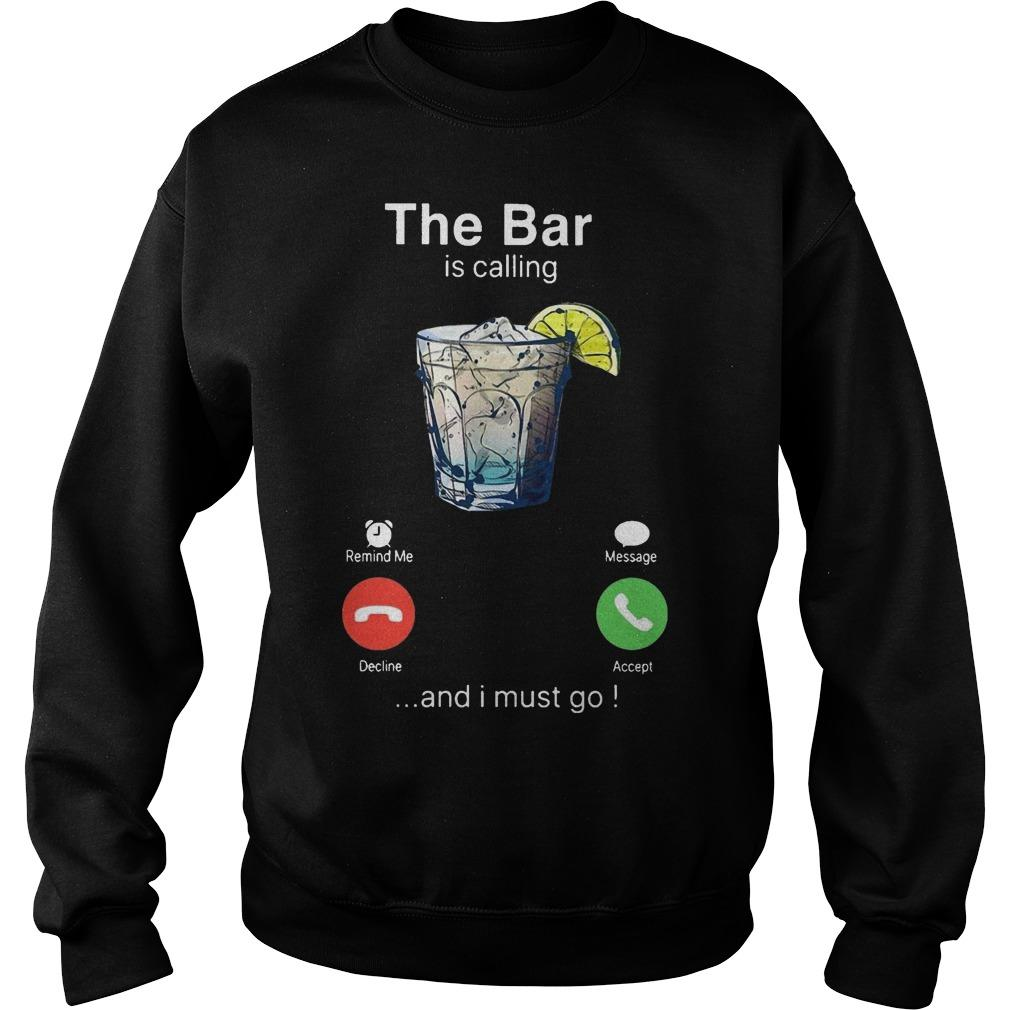 Gin The Bar Is Calling And I Must Go Sweater