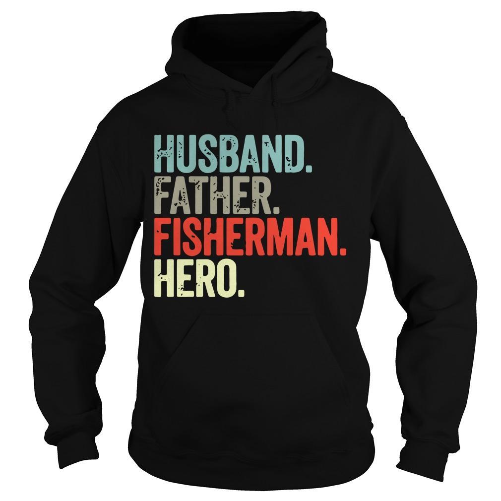 Husband Father Fisherman Hero Hoodie
