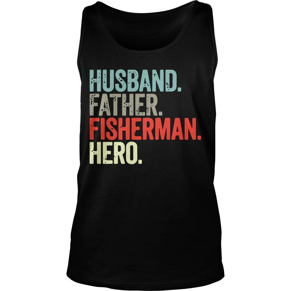 Husband Father Fisherman Hero Tank Top