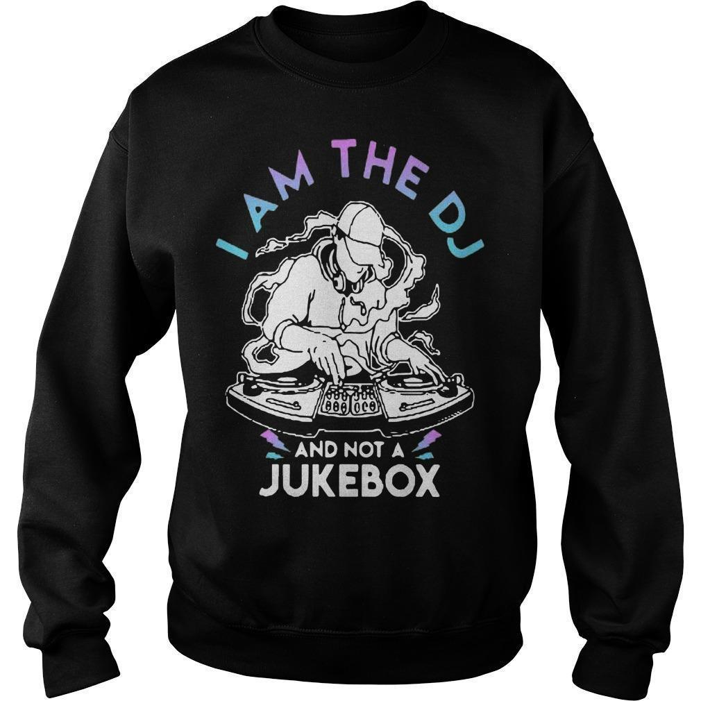 I Am The Dj And Not A Jukebox Sweater