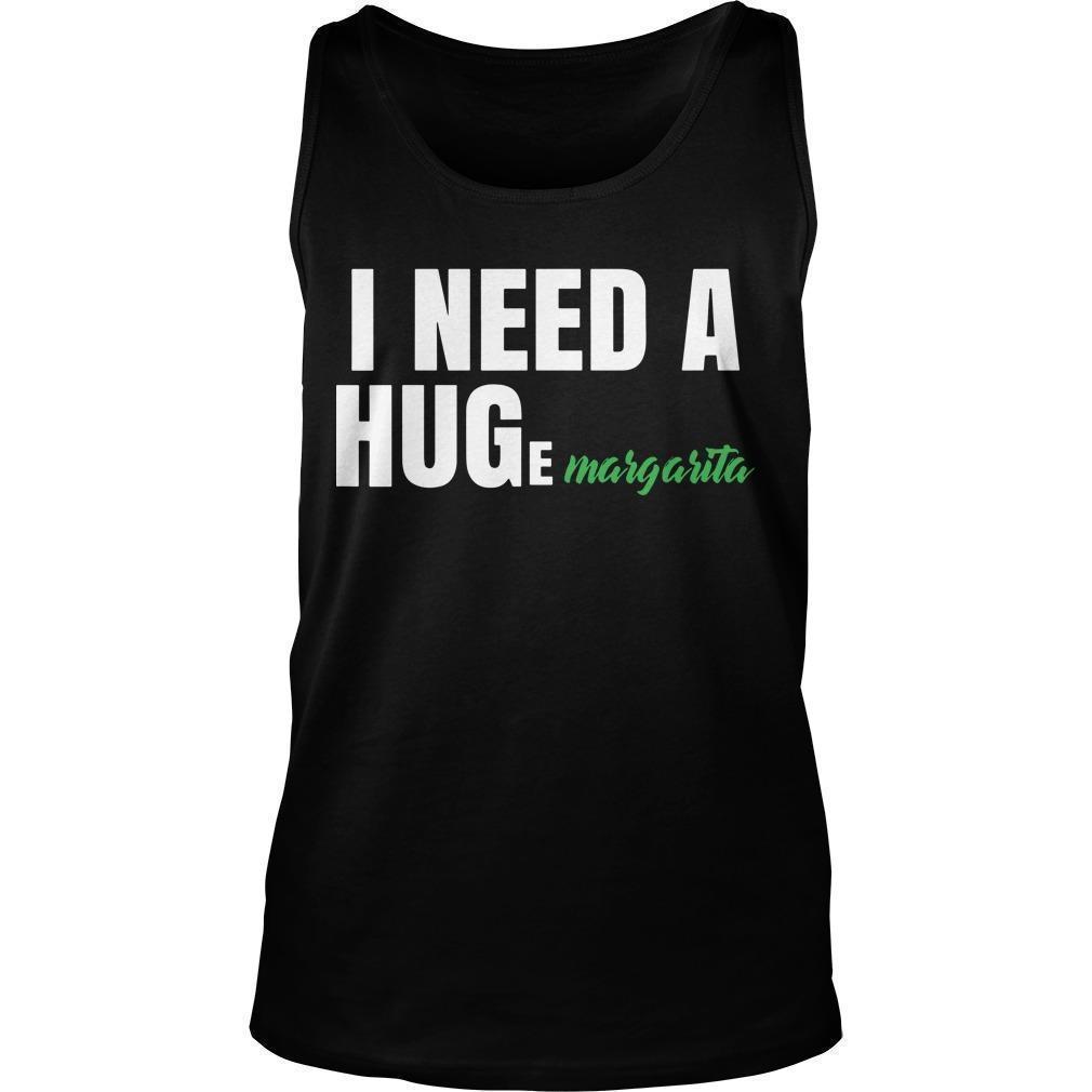 I Need A Huge Margarita Tank Top