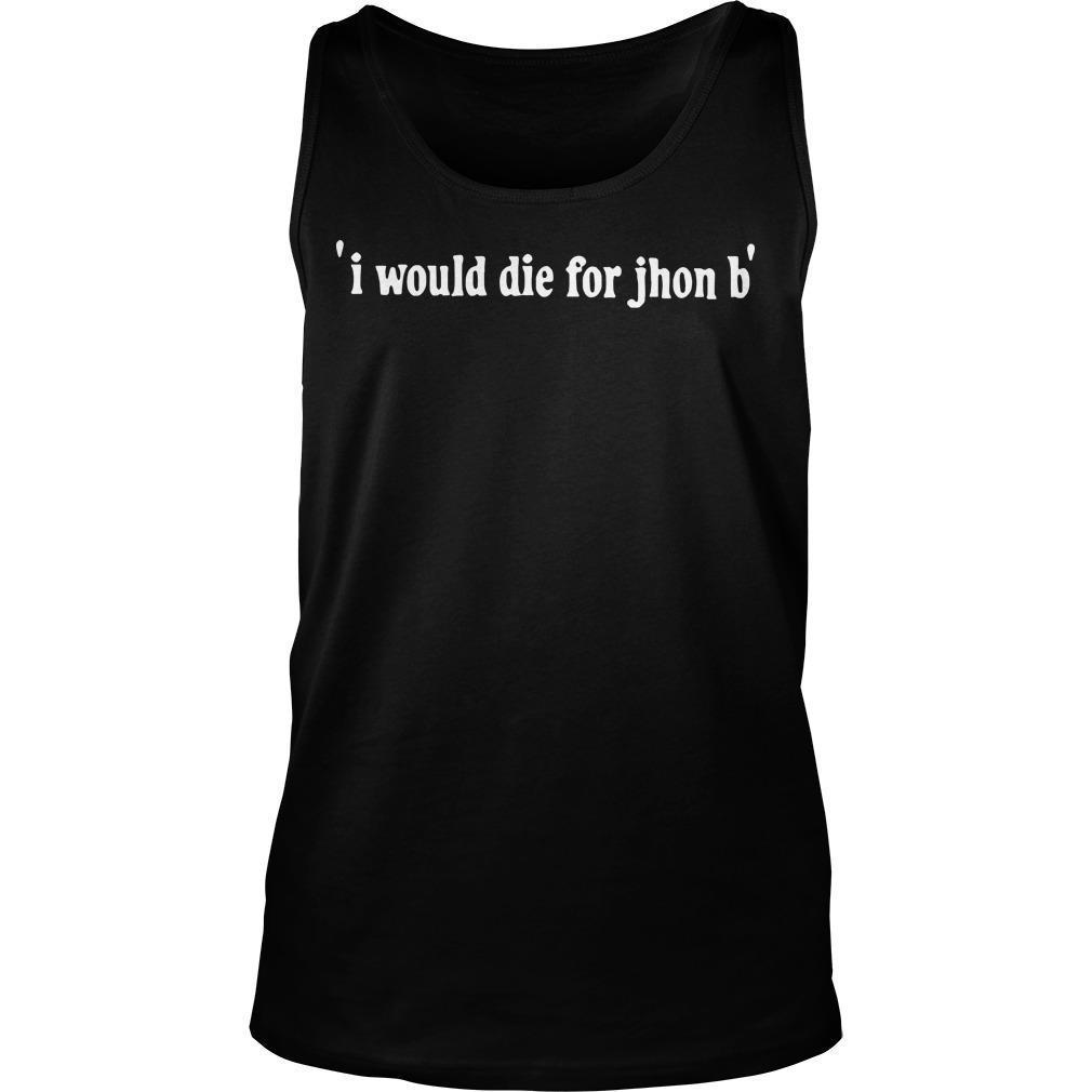I Would Die For Jj Tank Top