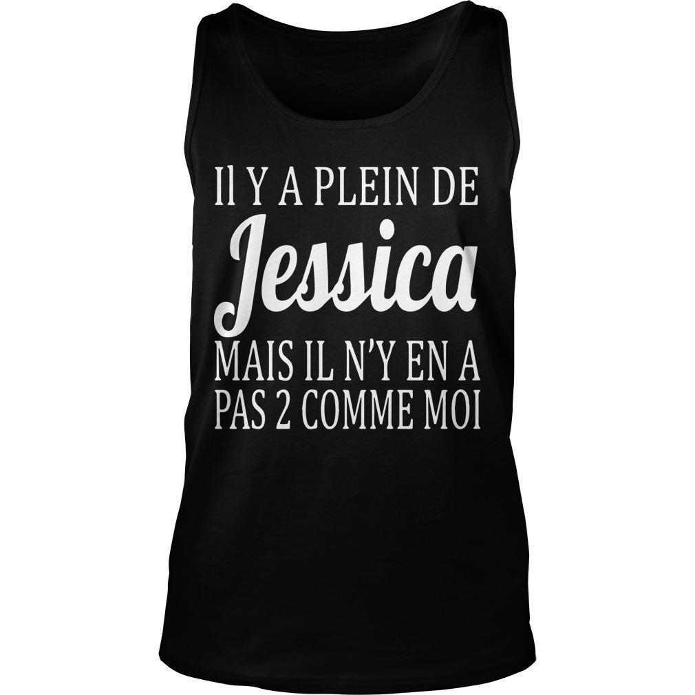 Il Y A Plein De Jessica Mais Il N'y En A Pas 2 Comme Moi Tank Top