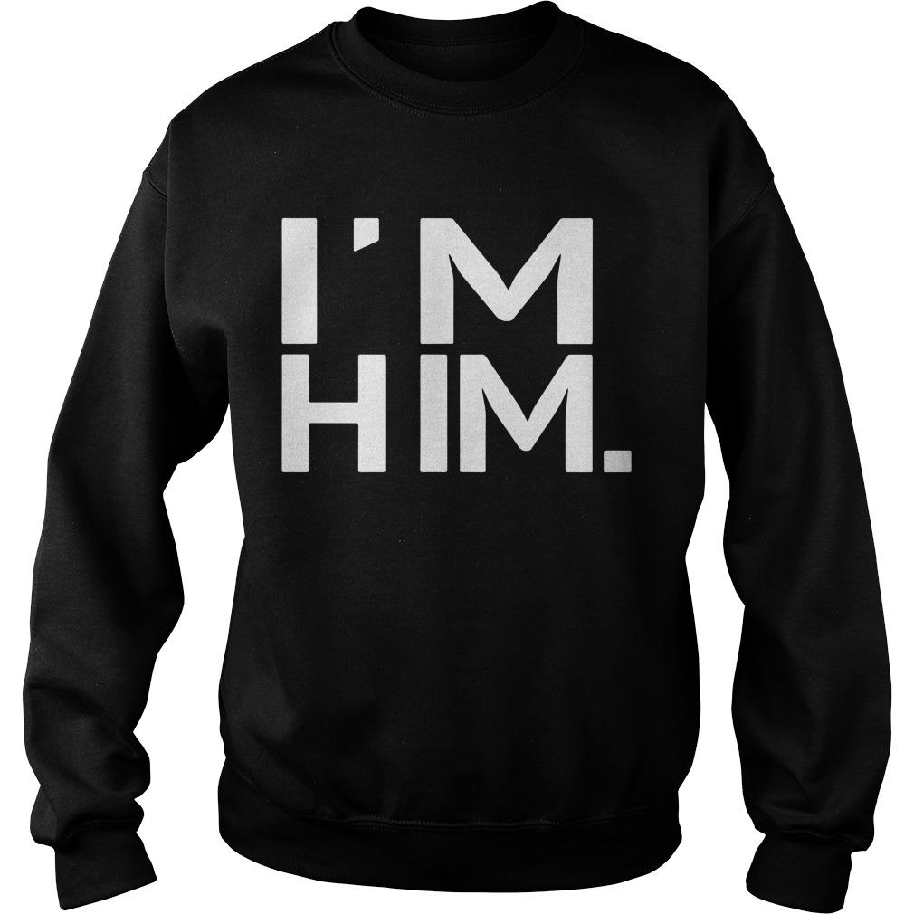 I'm Him Sweater