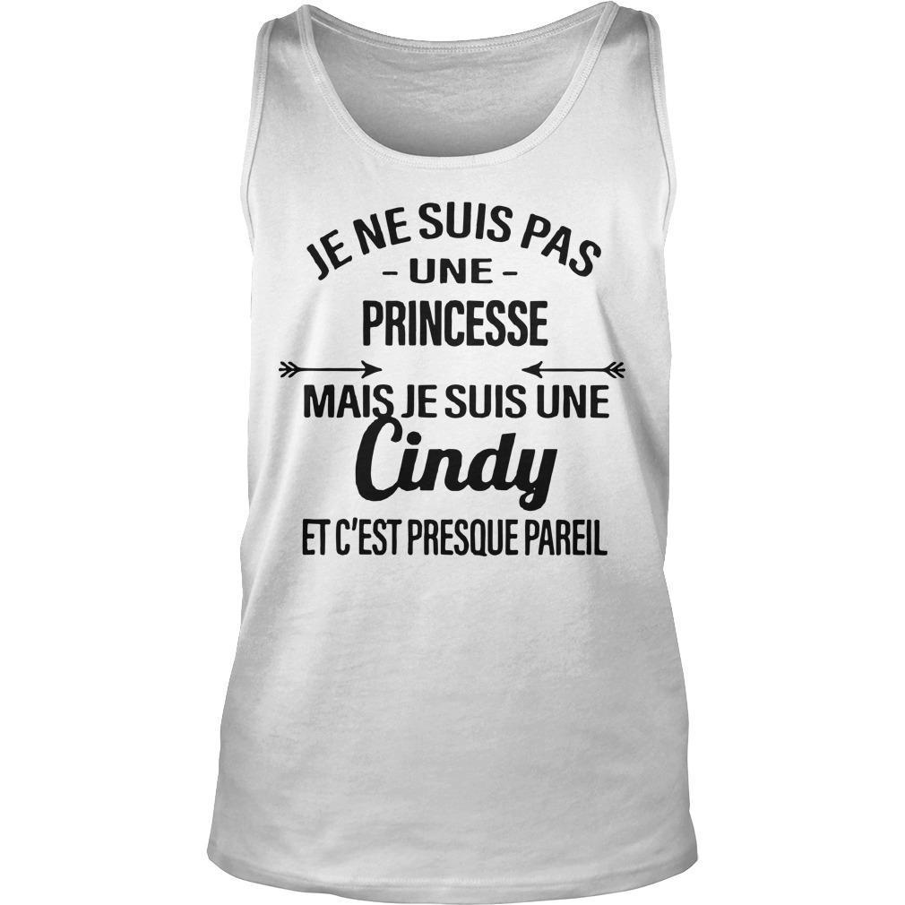 Je Ne Suis Pas Une Princesse Mais Je Suis Une Cindy Et C'est Presque Pareil Tank Top