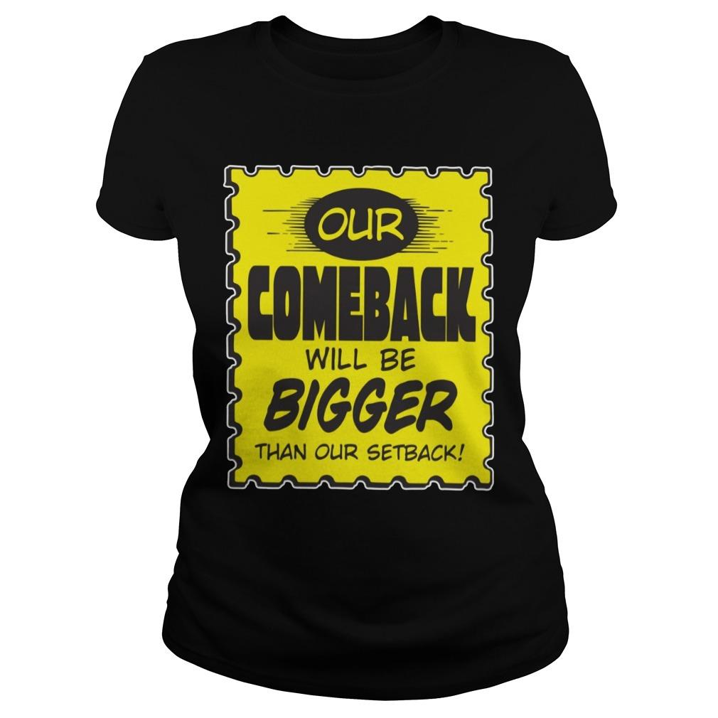 Kevin Smith Our Comeback Will Be Bigger Than Our Setback Longsleeve
