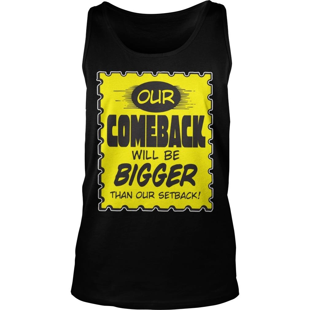 Kevin Smith Our Comeback Will Be Bigger Than Our Setback Tank Top
