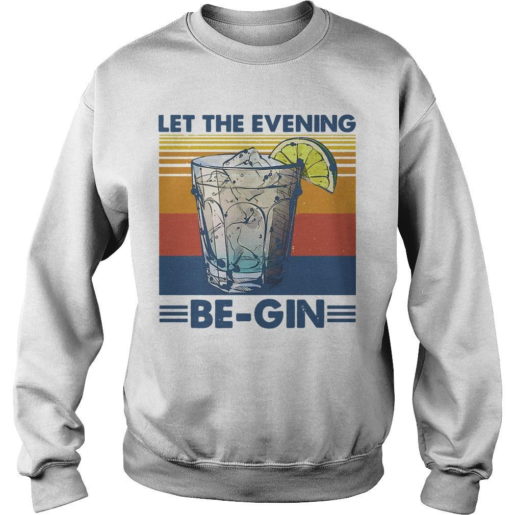 Let The Evening Be Gin T Sweater