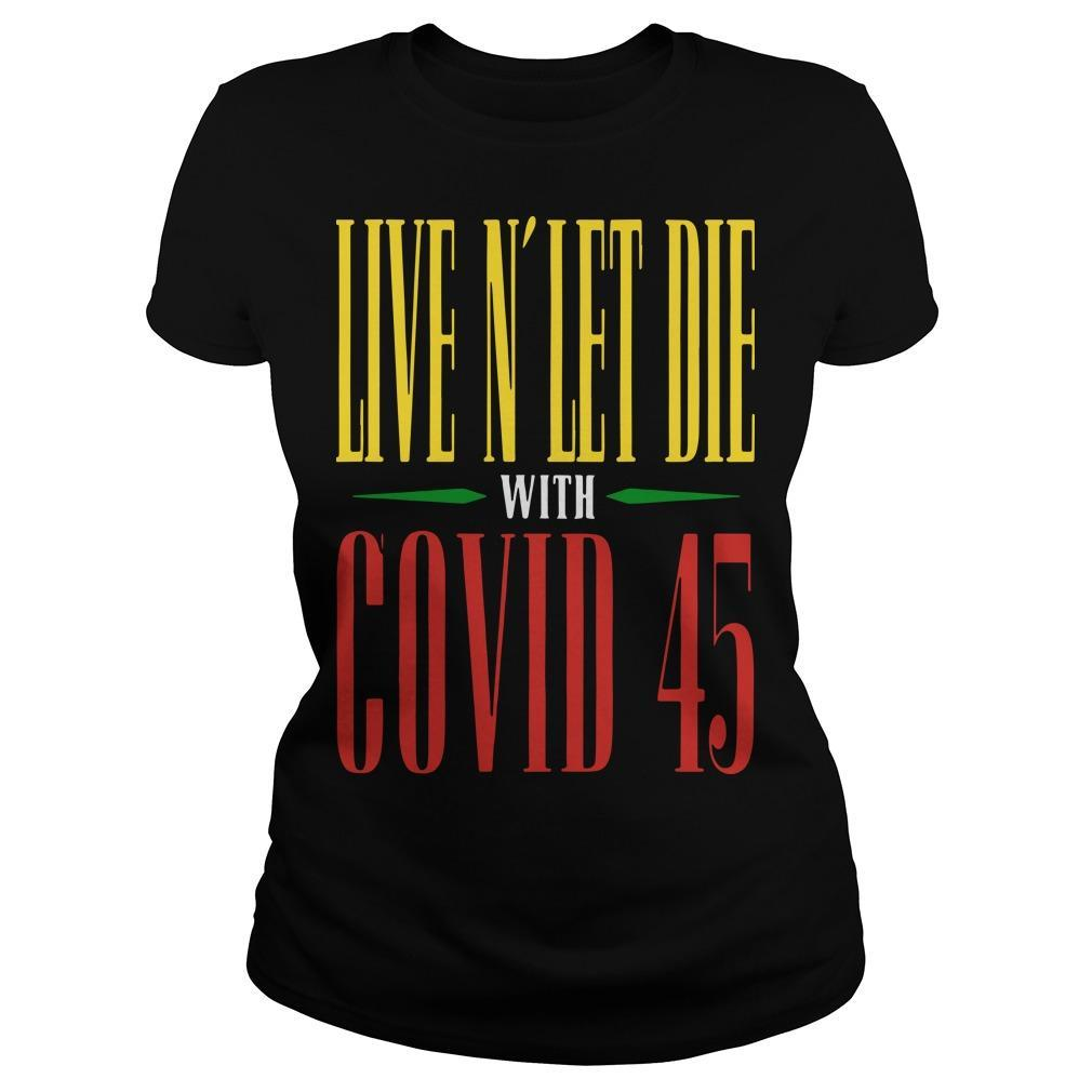 Live N' Let Die With Covid 45 Guns N Roses T Longsleeve