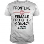 Mask Frontline Female Firefighter Squad 2020 Shirt